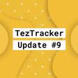 Teztracker Update #9