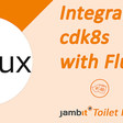 How to integrate cdk8s with Flux