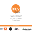 MUV Talks: Reinvention Wed 3rd June - 5:30pm | Online