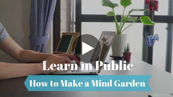How to Create a Mind Garden with Scrapbox | Learning in Public