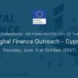 Digital Finance Outreach - Cyprus | European Commission - DG FISMA. June 4th