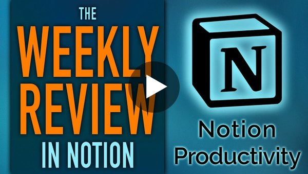 Weekly Reviews In Notion — Master Level Life Alignment