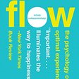 Flow: The Psychology of Optimal Experience, Csikszentmihalyi Mihaly