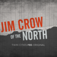 Minnesota Experience - Jim Crow of the North - Twin Cities PBS