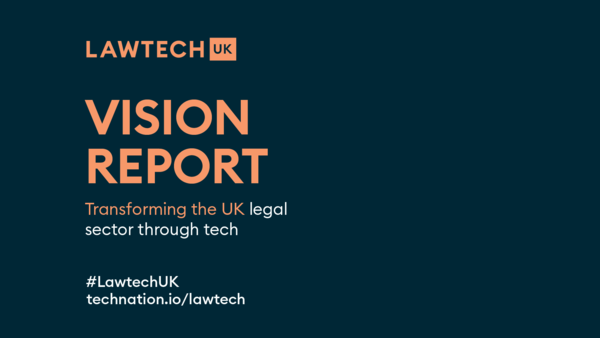 LawtechUK Vision - LawtechUK - Tech Nation