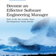 Become an Effective Software Engineering Manager
