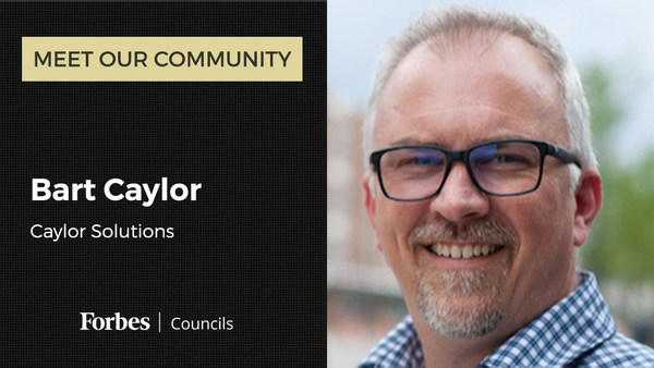 Meet Bart Caylor, Caylor Solutions | Education marketing | Forbes Councils