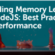 Avoiding Memory Leaks in NodeJS: Best Practices for Performance | AppSignal Blog