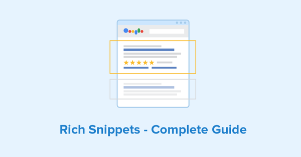 Rich Snippets: Everything You Need To Know In 2020 [With Case Study]
