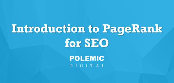 Introduction to PageRank for SEO | Polemic Digital