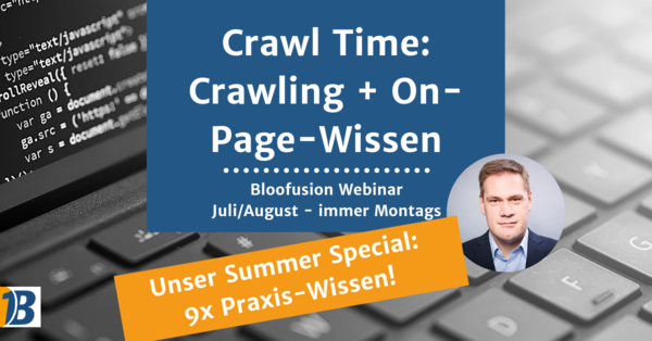 Crawl Time: Crawling + On-Page-Wissen in der Praxis | Bloofusion