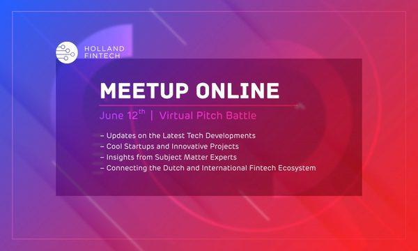Holland FinTech Meetup Online - 12th of June - Open for Public