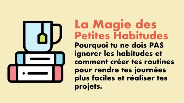 La magie des petites habitudes — Prendre et conserver facilement de nouvelles routines