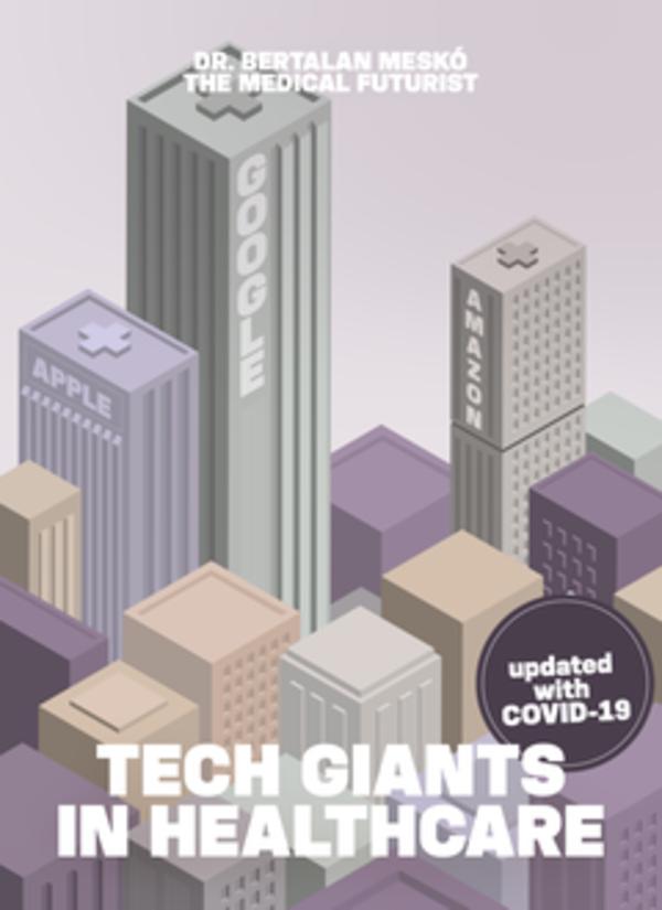 Tech Giants in Healthcare by Bertalan Mesko