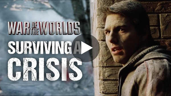 War of the Worlds | Surviving a Crisis