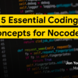 5 Essential Coding Concepts for Nocoders