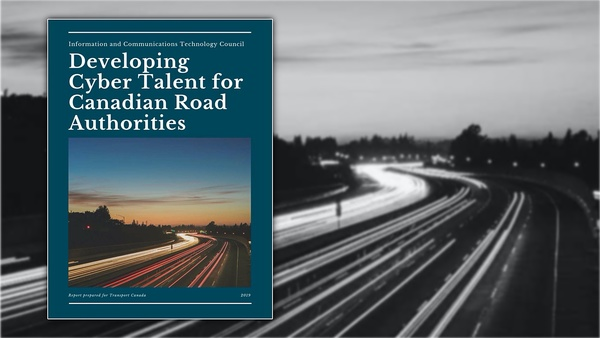 Developing Cyber Talent for Canadian Road Authorities