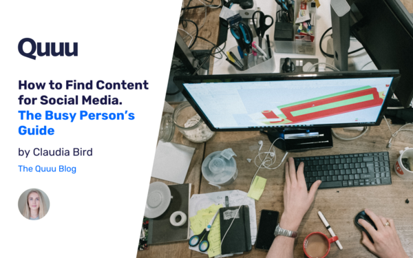 How to Find Content for Social Media – The Busy Person's Guide