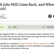 Which Jobs Will Come Back, and When?