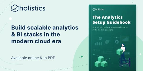 The Analytics Setup Guidebook - Build scalable analytics & BI stacks in modern cloud era 📚