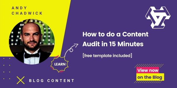 How to do a Content Audit in 15 Minutes [Free Template Included]