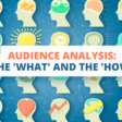 Audience analysis: What is it and how to do it?