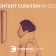 What Is Content Curation in Social Media? - Convince & Convert