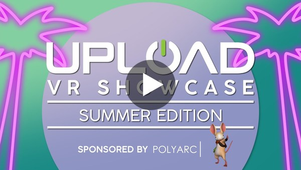 Our friends at UploadVR put on one heck of a showcase yesterday. Check it out if you missed it.