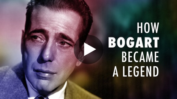 How Humphrey Bogart Became A Legend
