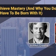 How To Achieve Mastery (And Why You Don't Have To Be Born With It) - with Robert Greene - Mixergy