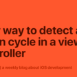 Easy Way To Detect A Retain Cycle In A View Controller