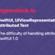 SwiftUI, UIViewRepresentable, And Attributed Text