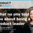 Product Tank | What No One Told You About Being a Product Leader with Hope Gurion | Tue 23rd June 4pm