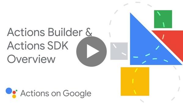 Overview - Actions Builder & Actions SDK