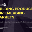 Product PH Session: Building Products for Emerging Markets | Meetup