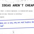Ideas aren't cheap