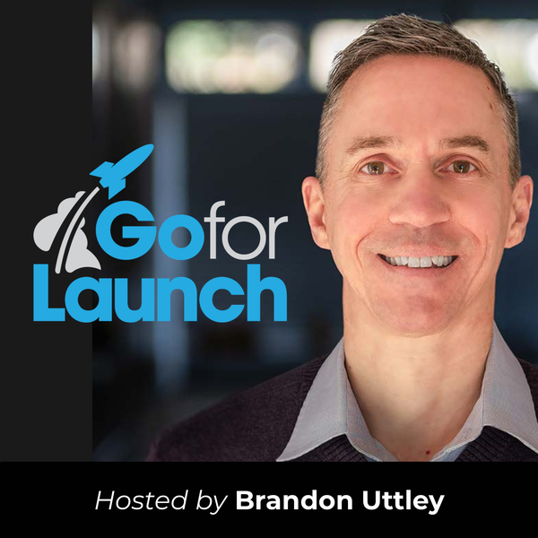 Listen to the Go For Launch podcast at goforlaunch.io/podcast