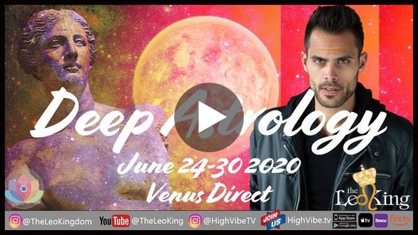 Deep Astrology Weekly Horoscope June 24-30 2020 Venus Direct, Mars in Aries, Mars Sq Nodes.