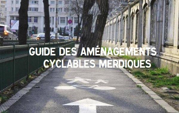 Guide des aménagements cyclables merdiques – carfree.fr