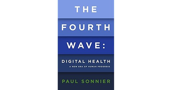 The Fourth Wave: Digital Health by Paul Sonnier