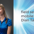 Field Service Mobile with Dian Taylor - CRM Audio
