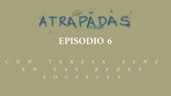 Atrapadas en las redes sociales con Teresa Sanz