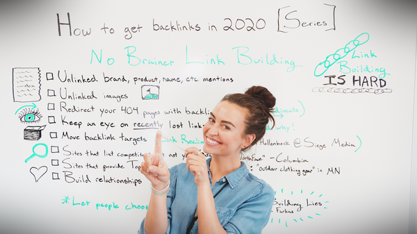 How to Get Backlinks in 2020 [Series] - Whiteboard Friday - Moz