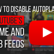 How to disable autoplay in YouTube's home and subscriptions feeds