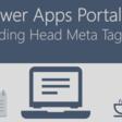 Power Apps Portals – Adding Head Meta Tag – Oliver Rodrigues