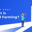 ¿Qué es el Yield Farming ?