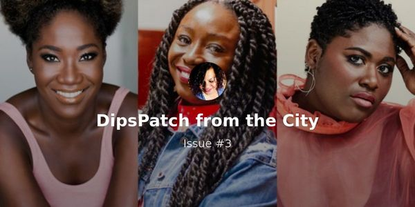 DipsPatch from the City - Issue #6 | Revue