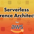 Announcing the Serverless Reference Architectures Project - Jeremy Daly