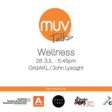 MUV Talks: Wellness Tues 28th July, 5.45pm | GridAKL/John Lysaght - Corners of Pakenham and Halsey St., Auckland