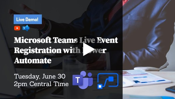 Create A Registration Process For Microsoft Teams Live Events with Power Automate
